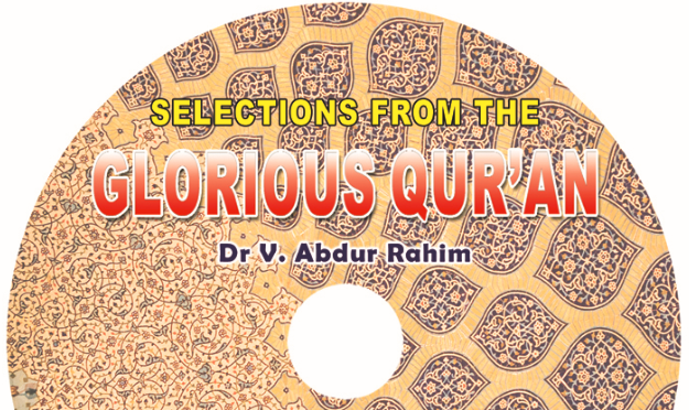 Selections from the Glorious Qur'an – Dr V  Abdur Rahim – Understand
